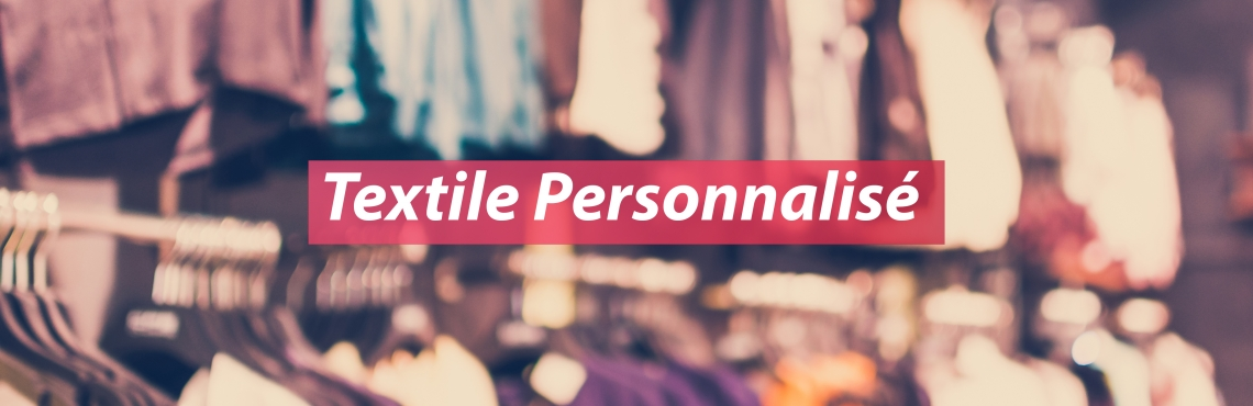 Textile Personnalisé, publicitaire, sérigraphie, broderie, transfert, marquage